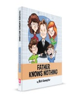 More Press for Father Knows Nothing