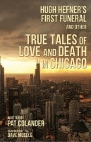 Hugh Hefner's First Funeral & Other True Tales of Love & Death in Chicago available as an e-book now!
