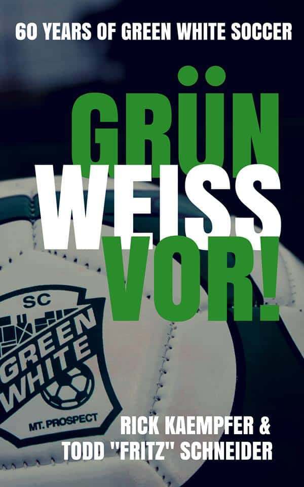 """Grün Weiss Vor! 60 Years of Green White Soccer"" Available for Pre-Order Now!"