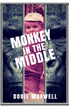 "Some Media Love for ""Monkey in the Middle"" by Dobie Maxwell"