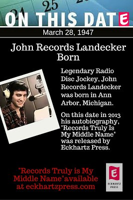Free Excerpt from Records Truly Is My Middle Name (John Landecker's birthday)